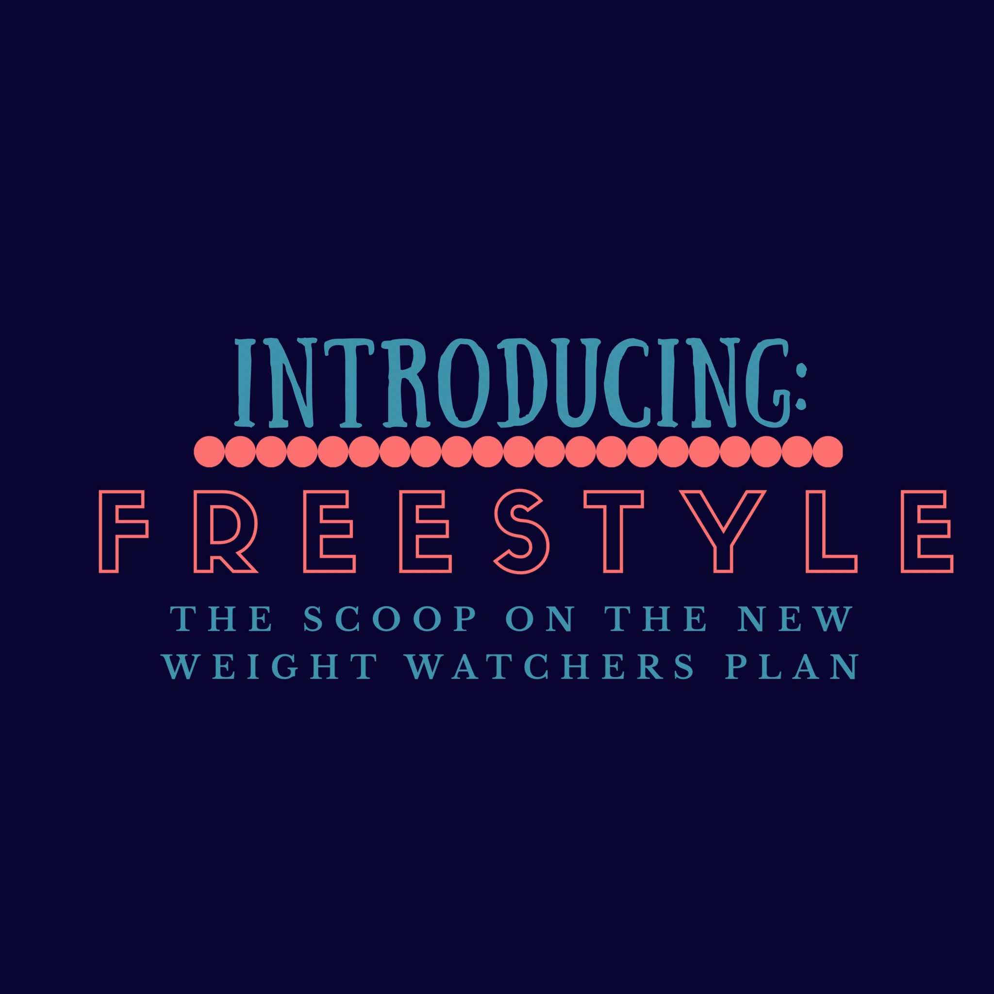introducing freestyle the scoop on the new weight watchers plan