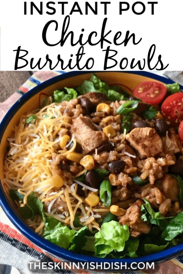 My Instant Pot Chicken Burrito Bowls are a healthy and easy way to enjoy your favorite restaurant recipe!  They are simple and delicious and on the table quickly for busy nights! #chicken #burritiobowls #ww